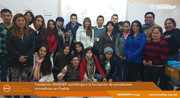 Fundación SINADEP contribuye a la formación de estudiantes normalistas en Puebla