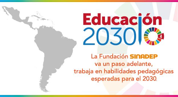 La Fundación SINADEP va un paso adelante, trabaja en habilidades pedagógicas esperadas para el 2030