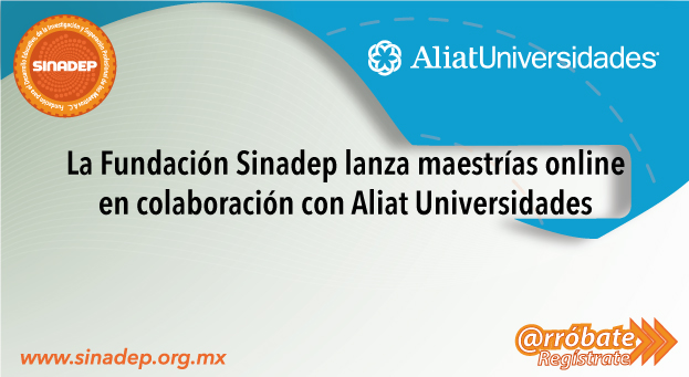 Fundación Sinadep lanza maestrías online en colaboración con Aliat Universidades