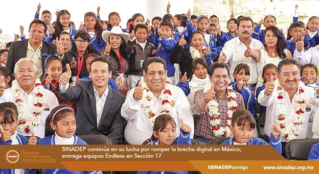 SINADEP continúa en su lucha por romper la brecha digital en México; entrega equipos Endless en Sección 17