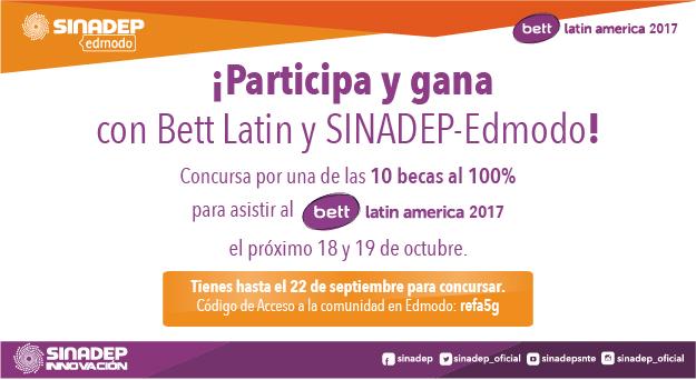 A través de SINADEP-Edmodo se premiará a docentes destacados con becas para asistir al BettLatAm 2017
