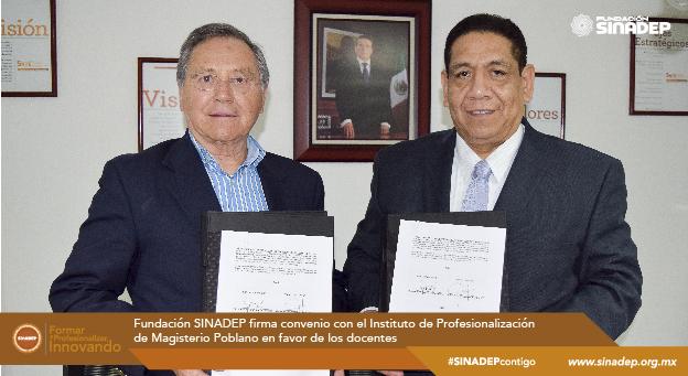 Fundación SINADEP firma convenio con el Instituto de Profesionalización de Magisterio Poblano en favor de los docentes