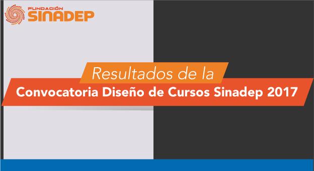Resultados de la Convocatoria Diseño de Cursos Sinadep 2017