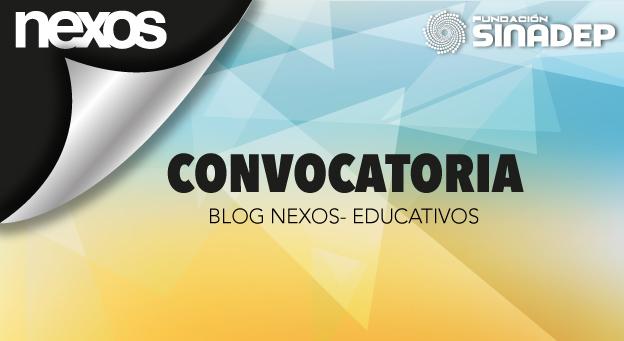La Fundación Sinadep convoca a participar en el Blog Nexos-Educativos
