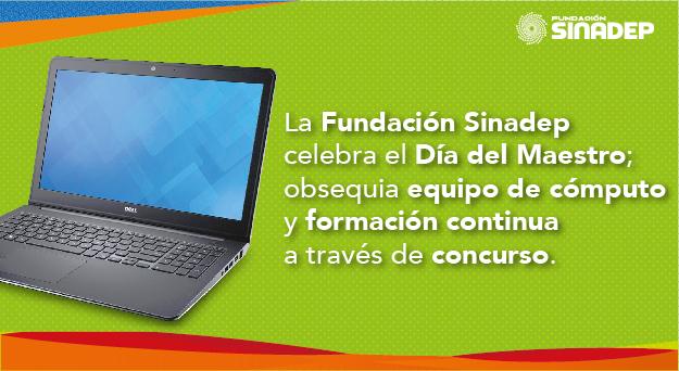 La Fundación Sinadep celebra el Día del Maestro, obsequia equipo de cómputo y formación continua a través de concurso