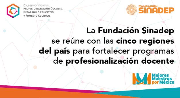 La Fundación Sinadep se reúne con las cinco regiones del país para fortalecer programas de profesionalización docente